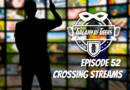 Galaxy of Geeks Podcast Episode 52 – Crossing Streams