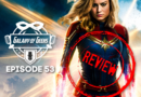 Galaxy of Geeks Podcast – Episode 53 Captain Marvel Review