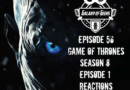 Galaxy of Geeks Podcast – Episode 56 – Game of Thrones Season 8 EP1 Reactions