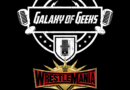 Galaxy of Geeks Podcast – Episode 55 – Wrestlemania 35