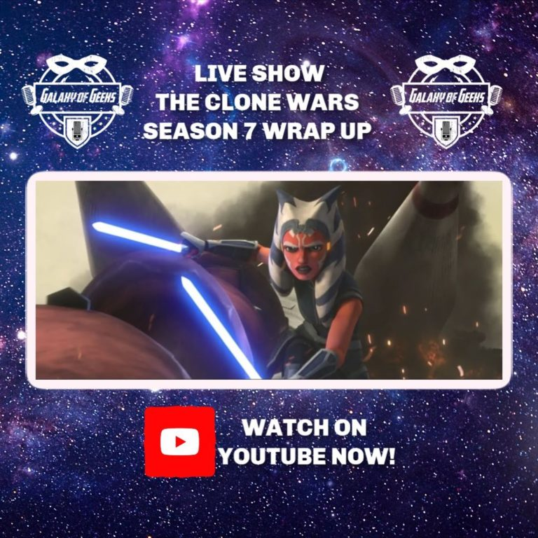 Galaxy Of Geeks - Live Stream - May 7th, 2020 The Clone Wars
