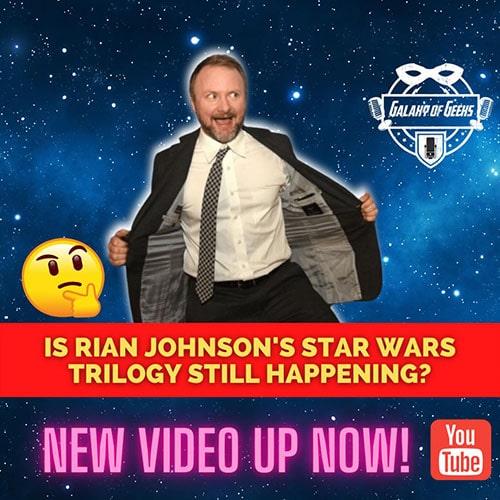 Galaxy Of Geeks Rian Johnson