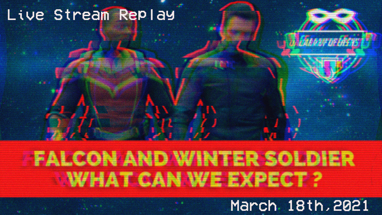 Galaxy Of Geeks Falcon And Winter Soldier Live Stream
