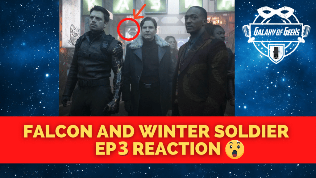 Galaxy Of Geeks Falcon And Winter Soldier EP3