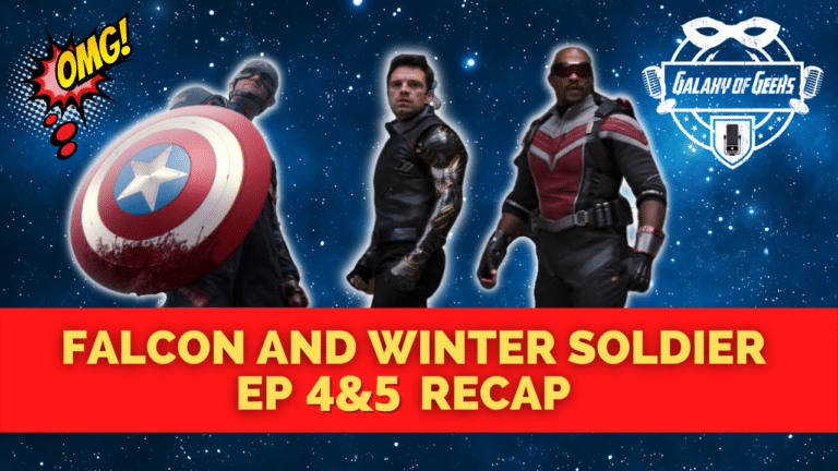 Galaxy Of Geeks Podcast Episode 97 - Falcon And Winter Soldier EP4 And 5 Reactions