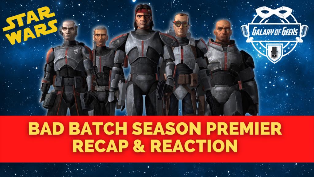 Star Wars Bad Batch Galaxy Of Geeks Podcast