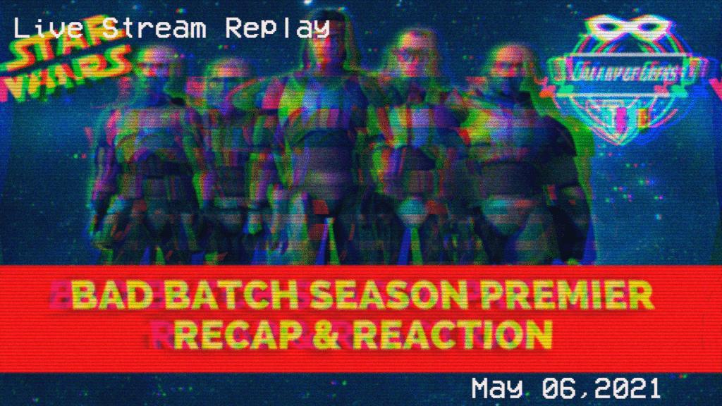 Star Wars Bad Batch Galaxy Of Geeks Livestream