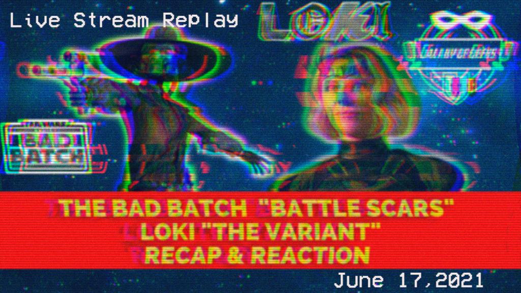 Galaxy Of Geeks Livestream June 17 The Bad Batch Loki