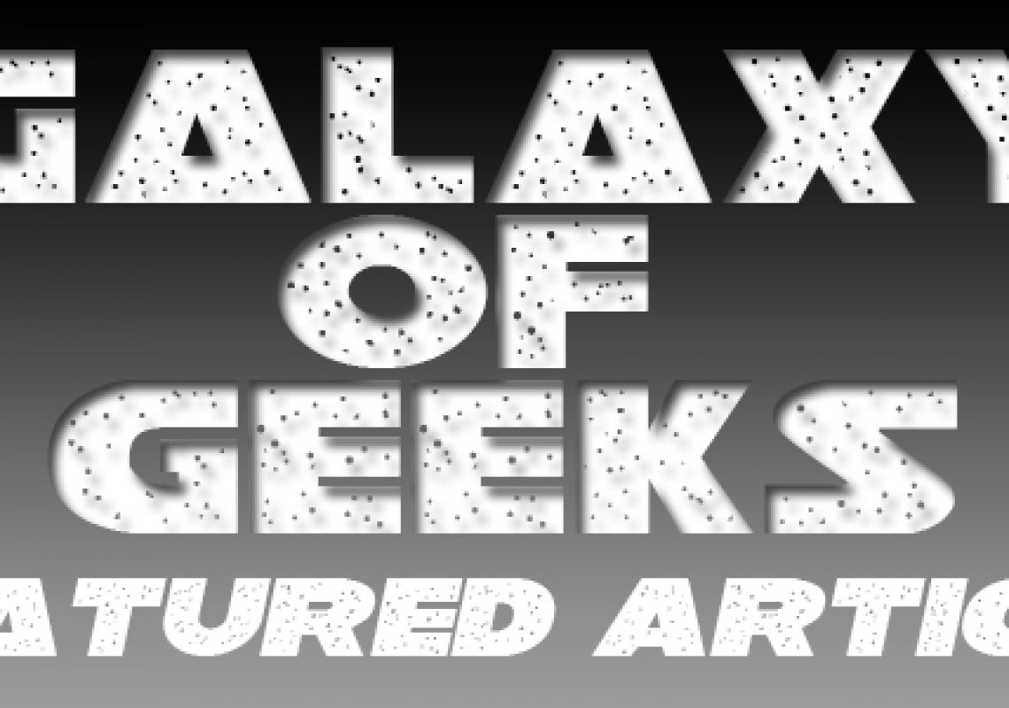 Galaxy Of Geeks Episode_Featured Article
