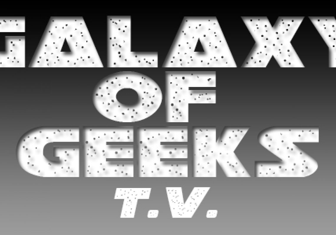 Galaxy Of Geeks TV
