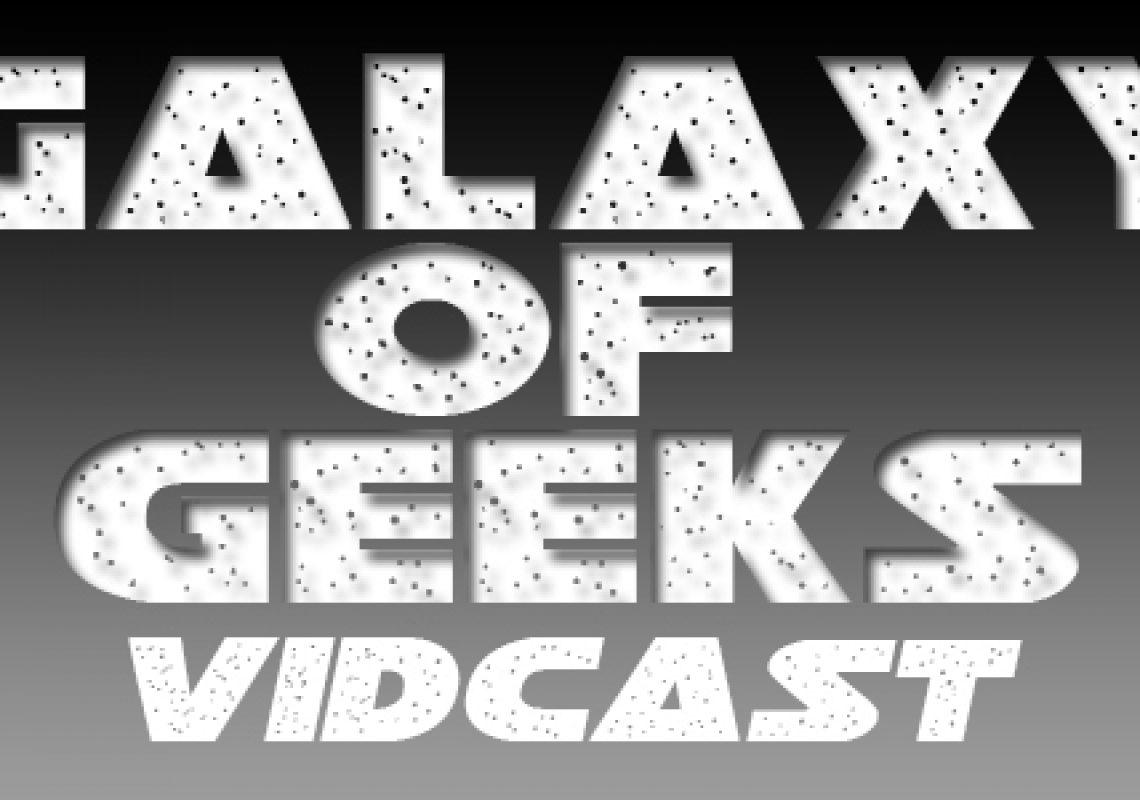 Galaxy Of Geeks VidCast