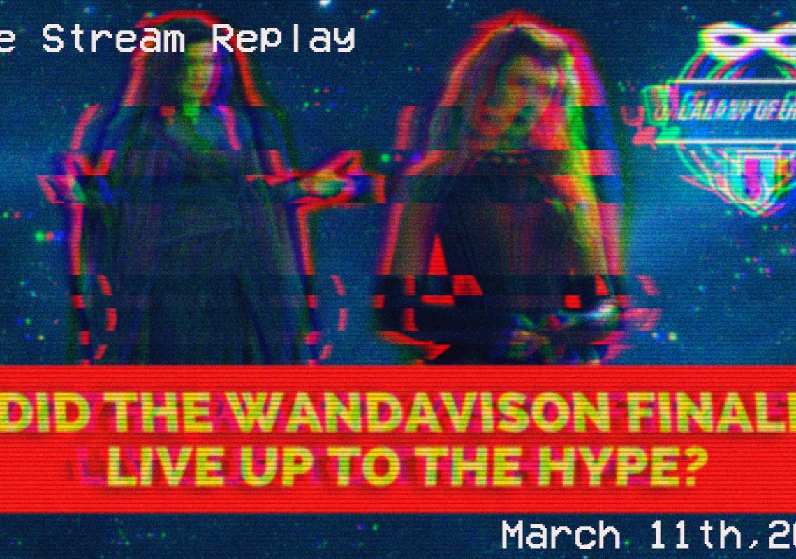 Galaxy Of Geeks Wandavision Finale Live Stream