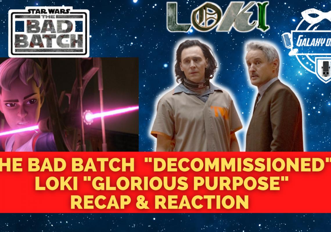 Galaxy Of Geeks Podcast Loki The Bad Batch